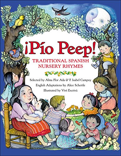 Amazon.com: ¡Pío Peep!: Traditional Spanish Nursery Rhymes: Ada, Alma Flor, Campoy, F. Isabel, Schertle, Alice, Escriva, Vivi: Books