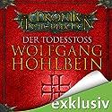 Der Todesstoß (Die Chronik der Unsterblichen 3) Audiobook by Wolfgang Hohlbein Narrated by Dietmar Wunder