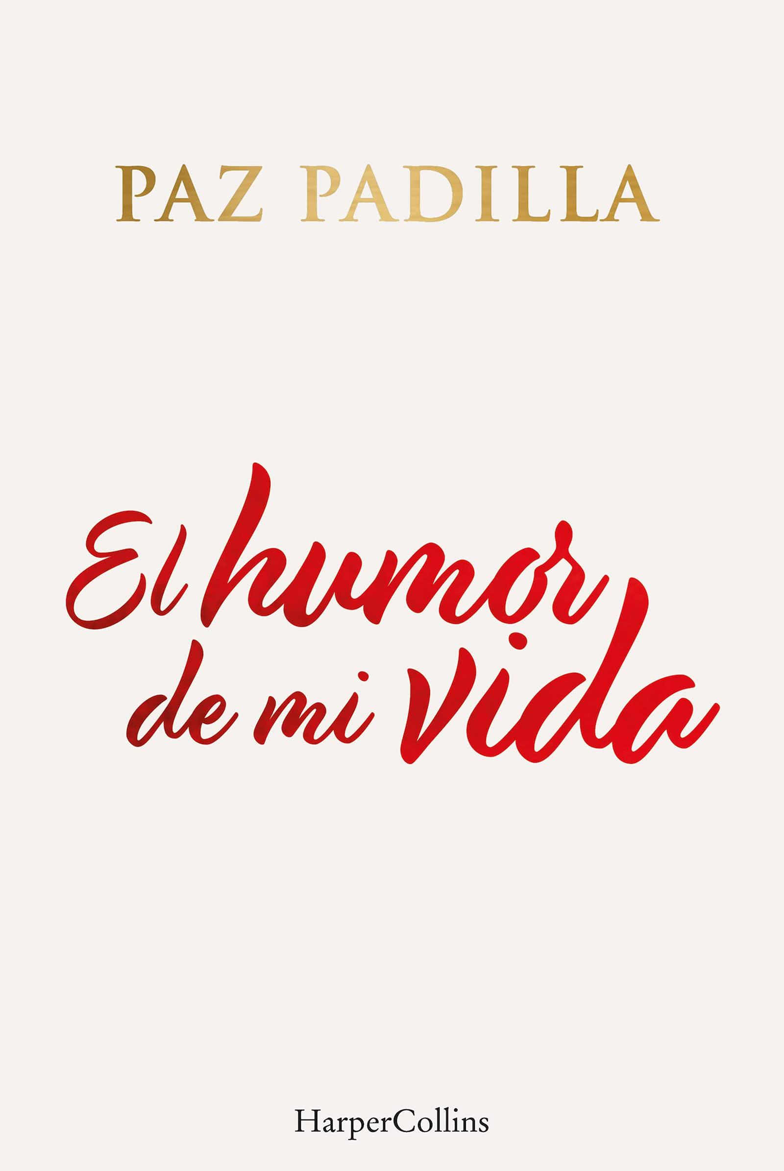 El Humor De Mi Vida [Español]: Amazon.es: Padilla, Paz: Libros