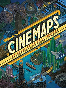Cinemaps: An Atlas of 35 Great Movies by [DEGRAFF, ANDREW, Jameson, A.D.]