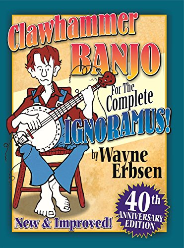 - Clawhammer Banjo for the Complete Ignoramus