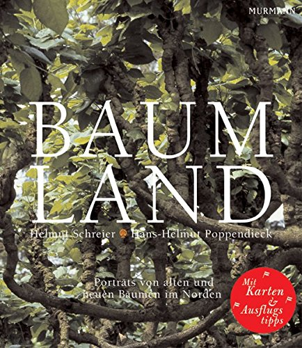 Baumland: Porträts von alten und neuen Bäumen im Norden. Mit einem Vorwort von Loki Schmidt