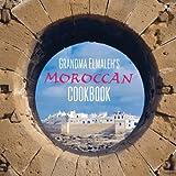 Grandma Elmaleh's Moroccan Cookbook, Lisa Elmaleh Craig, 1843913631