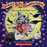 Spiders, Bats, and Pumpkin Eaters, Jerry Smath and Scholastic, Inc. Staff, 0439623332