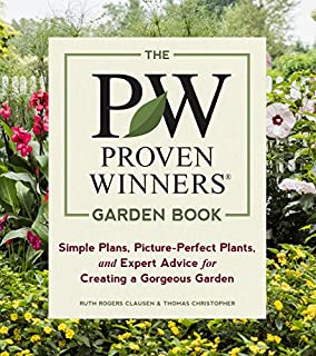 Book Cover: The Proven Winners Garden Book: Simple Plans, Picture-Perfect Plants, and Expert Advice for Creating a Gorgeous Garden