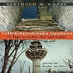 NATO-Kollateralschaden Jugoslawien: 78 Tage zwischen Hof und Keller | Berthold W. Knabe