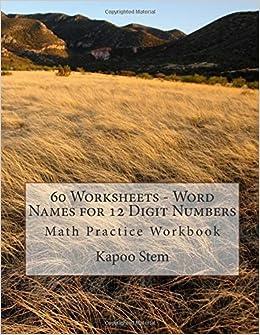 Book 60 Worksheets - Word Names for 12 Digit Numbers: Math Practice Workbook: Volume 11 (60 Days Math Number Name Series)