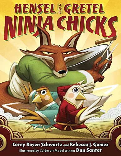 Hensel and Gretel: Ninja Chicks by [Schwartz, Corey Rosen, Gomez, Rebecca J.]