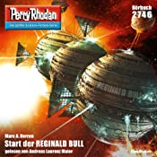 Start der Reginald Bull (Perry Rhodan 2746) | Marc A. Herren