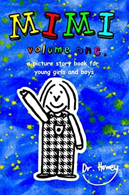 Mimi Volume One A Picture Story Book For Young Boys And Girls by CreateSpace Independent Publishing Platform