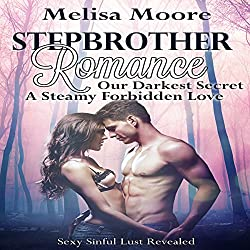 Stepbrother Romance: Our Darkest Secret, A Steamy Forbidden Love