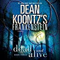 Frankenstein: Dead and Alive Audiobook by Dean Koontz Narrated by Christopher Lane