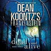 Frankenstein: Dead and Alive | Dean Koontz