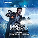 Immortal Redeemed Audiobook by Linda Thomas-Sundstrom Narrated by Jeffrey Kafer
