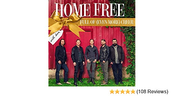 Home Free Home Free Full Of Even More Cheer Amazon Com Music