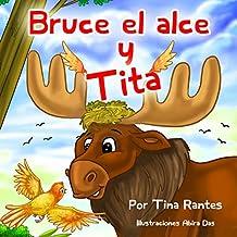 """Children's Spanish books: """"Bruce el Alce y Tita"""": Libro en Español para niños (Spanish Edition)libro de animales, Cuento para Dormir, kids Spanish eBook, beginner readers Preschool ESL kids Books"""