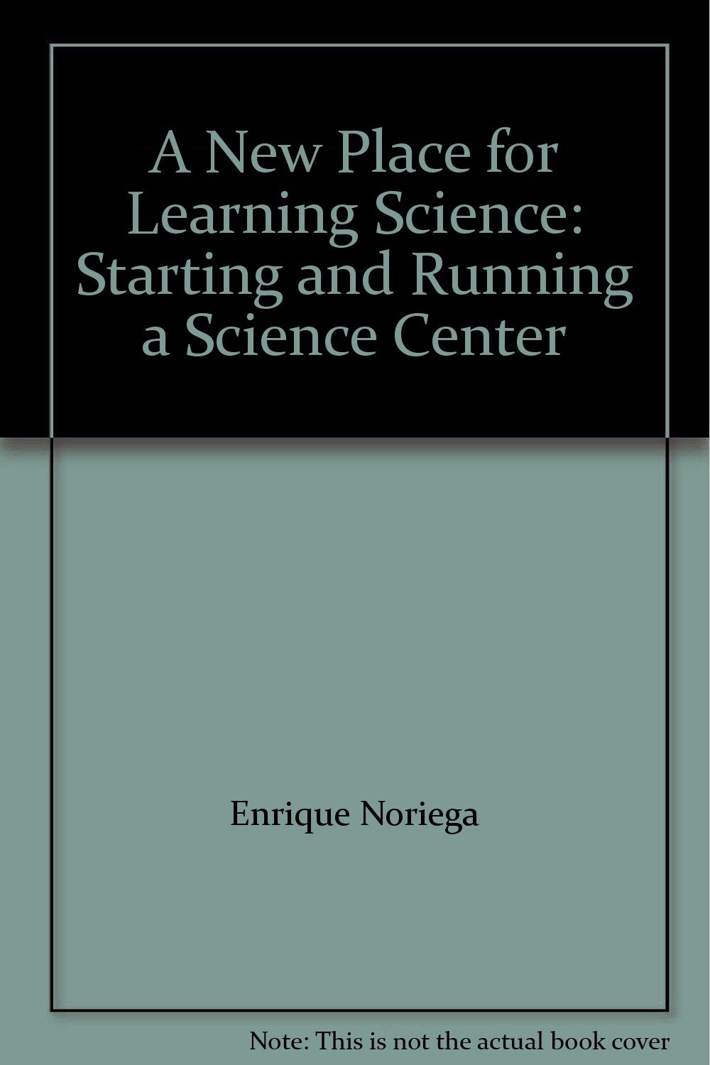 0d9ed76ea8430 A New Place for Learning Science: Starting and Running a Science ...