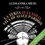 La terza (e ultima) vita di Aiace Pardon | Alessandra Selmi