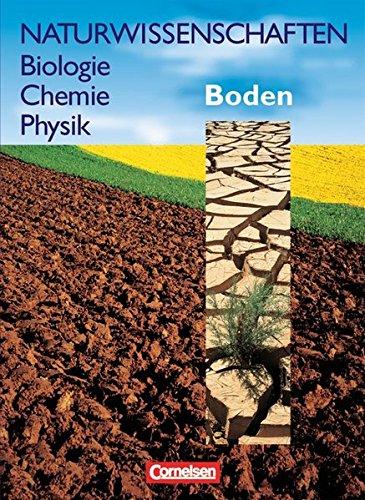 Naturwissenschaften Biologie - Chemie - Physik - Westliche Bundesländer: Boden: Schülerbuch