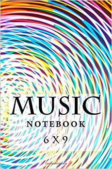 Music Notebook: 6 x 9