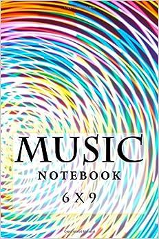 Music Notebook: 6 x 9