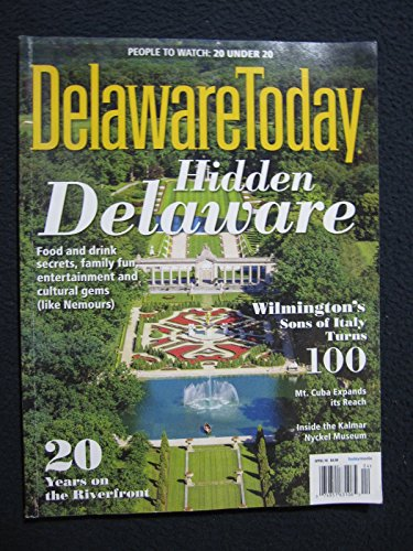 Delaware Today April 2016 Magazine - Hidden Delaware