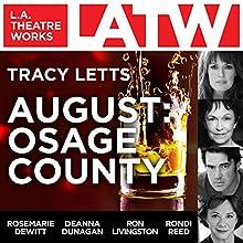 August: Osage County Performance by Tracy Letts Narrated by Tara Lynne Barr, Shannon Cochran, Rosemarie DeWitt, Deanna Dunagan, Kimberly Guerrero, Francis Guinan, Scott Jaeck