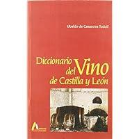 Diccionario del vino de Castilla y León (Spanish Edition)