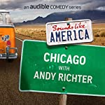 Ep. 6: Chicago with Andy Richter (Sounds Like America) | Andy Richter,Dan Savage,Rachel Dratch,Megan Mullally,Marina Franklin,Mike Lebovitz,Matt Besser,Martin Morrow,Danny Kallas