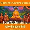 Four Noble Truths Audiobook by Siddhartha Gautama Buddha Narrated by Emma Hignett