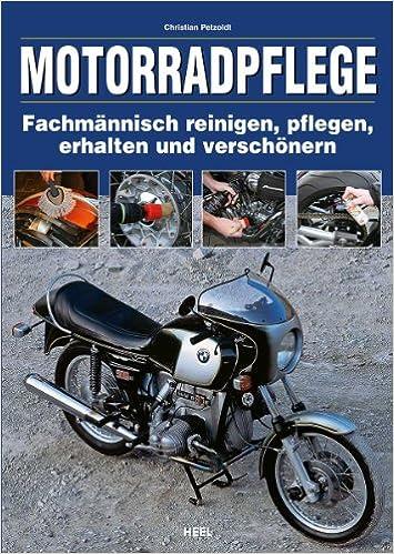Motorradpflege: Fachmännisch reinigen, pflegen, erhalten und ...