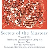 Visual ESOL, Teach and Learn English Using Art, Lesson Five Part II: Punctuation - Commas, Semicolons, and Apostrophes