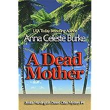 A Dead Mother (Jessica Huntington Desert Cities Mystery Book 4)