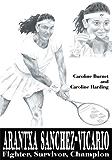 Arantxa Sanchez-Vicario: Fighter, Survivor, Champion