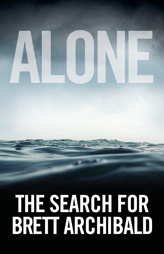 Download Alone: The Search For Brett Archibald pdf epub
