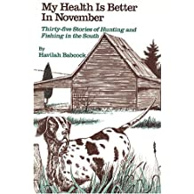 My Health Is Better in November: Stories of Hunting and Fishing in the South/Cassette (Classics in Southern History Series)
