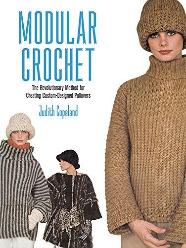 Modular Crochet: The Revolutionary Method for Creating Custom-Designed Pullovers (Dover Knitting, Crochet, Tatting, ()