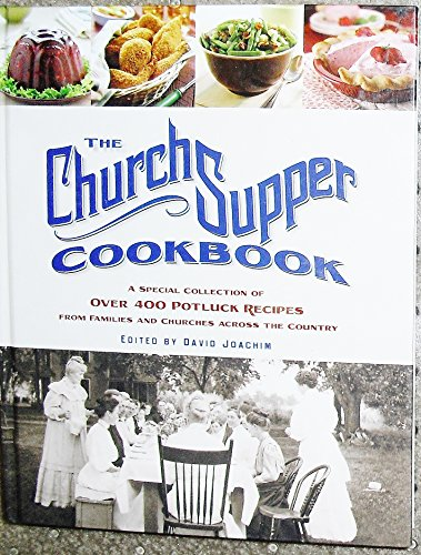 The Church Supper Cookbook: A Special Collection of Over 400 Potluck Recipes from Families and Churches Across the - Ga 400 Outlets