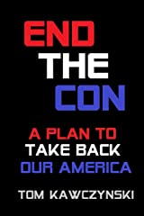 End the Con: A Plan to Take Back Our America Paperback