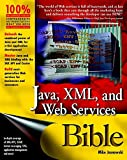img - for Java, XML, and Web Services Bible book / textbook / text book