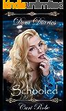Dom Diaries: Schooled