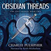 Obsidian Threads: The Lost Shards, Volume 2 | Charlie Pulsipher