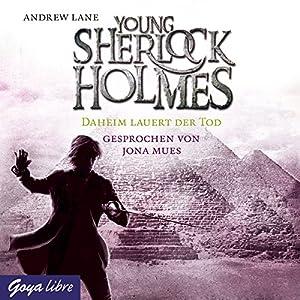Daheim lauert der Tod (Young Sherlock Holmes 8) Hörbuch