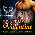 BE-ast My Valentine: A BBW HEA Romance, Book 7 | Claire Grimes, Lovers Tale Oasis