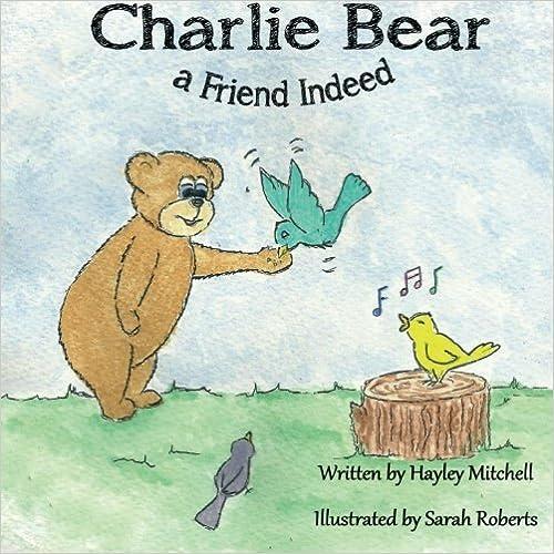 Book Charlie Bear a Friend Indeed (Charlie Bear Stories) (Volume 3)