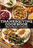 Thanksgiving Cookbook: Blank Recipe Cookbook, 7 x 10, 100 Blank Recipe Pages