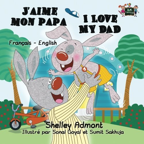 J'aime mon papa I Love My Dad (french bilingual books, Children's French Book): french kids books, french for kids, french children's books (French English Bilingual Collection) (French Edition)