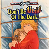 Don't Be Afraid of the Dark (Slightly Spooky Stories)