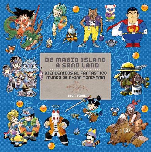 Descargar Libro De Magic Island A Sand Land: Bienvenidos Al Fantanstico Mundo De Akira Toriyama Igor Gobbi
