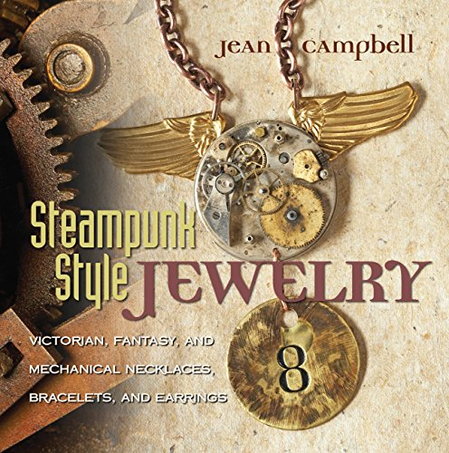 Steampunk Style Jewelry: Victorian, Fantasy, and Mechanical Necklaces, Bracelets, and ()